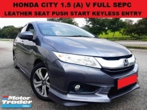 2015 HONDA CITY 1.5 V FULL SPEC SEDAN (A) LEATHER SEAT KEYLESS ENTRY & START LCD TOUCH SCREEN