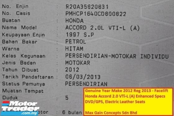 2012 HONDA ACCORD 2.0 VTIL (A) ENHANCED SPECS Ori Year Make 2012 Reg 2013 (DVD GPS ELECTRIC LEATHER SEATS)