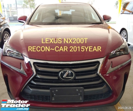 2015 LEXUS NX LEXUS NX200T RECON~CAR 2015YEAR PRICE~ON THE ROAD~RM188,888.88~100%Not other charges